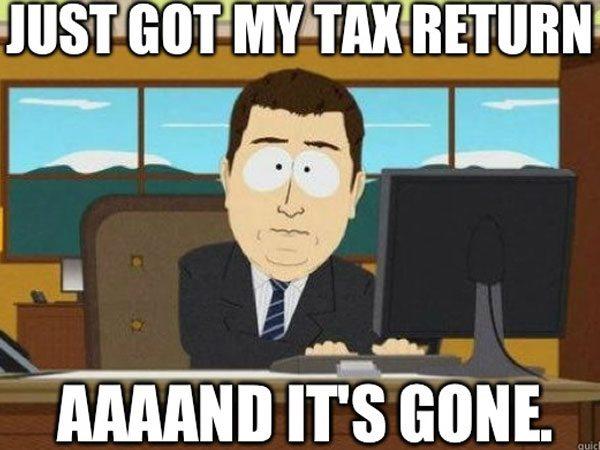tax season meme the funniest tax season memes ever (gallery) worldwideinterweb,Tax Refund Memes