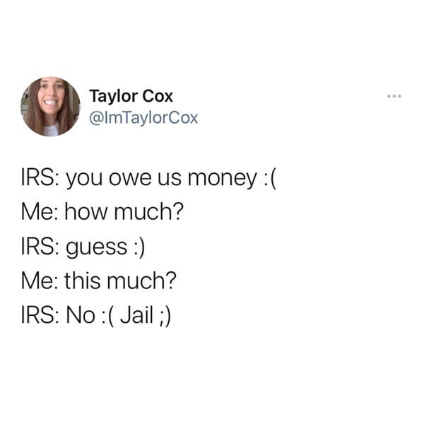 irs you owe us money how much guess this much no jail irs meme