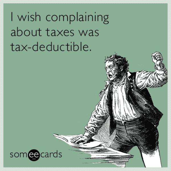 deductible tax meme someecards