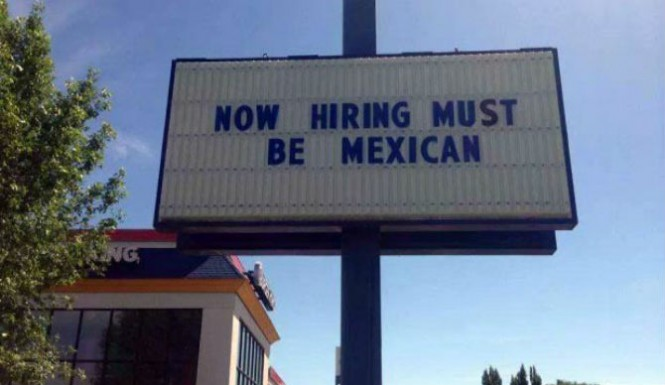 Burger King Sign Now Hiring Must Be Mexican 665x385