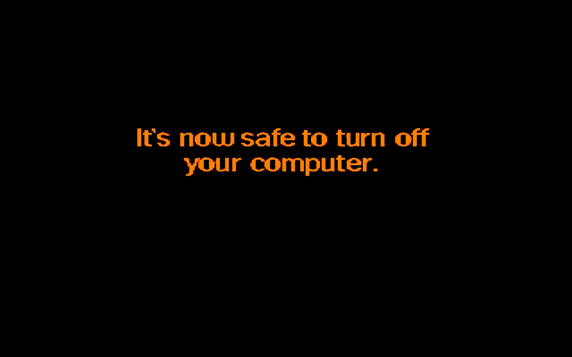 37563 funny_its_now_safe_to_turn_off_your_computer