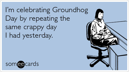 groundhog-day-someecard