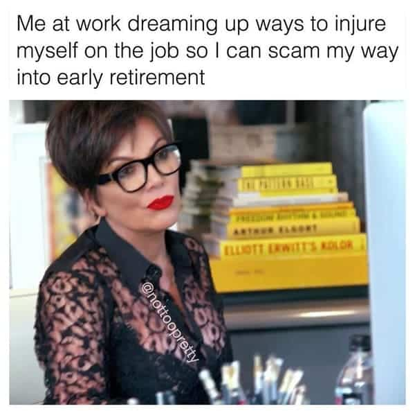 scam early retirement funny employee meme