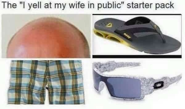 i yell at my wife in public starter pack