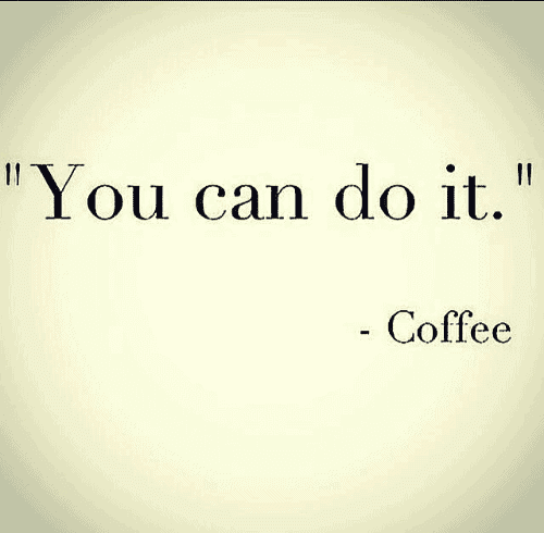 you can do it coffee meme