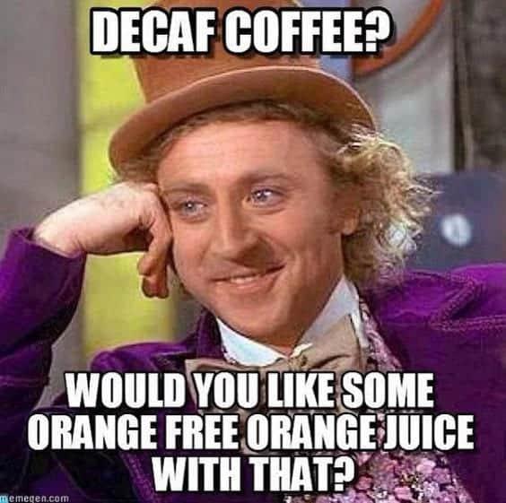 willy wonka decaf coffee meme