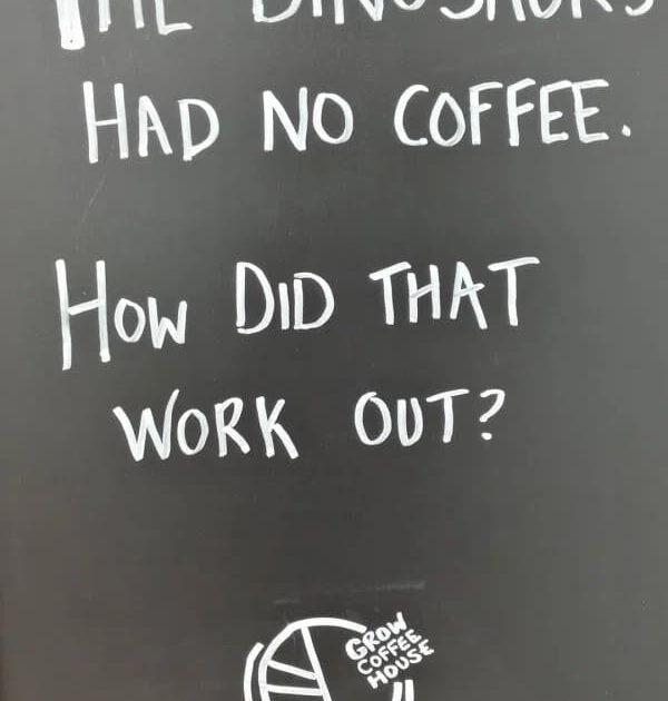 dinosaurs had no coffee funny coffee meme